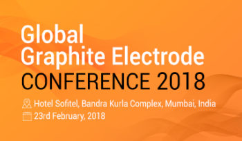 Global Graphite Electrode Conference 2018 - Mumbai
